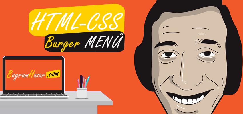 Burger Menü Html-Css - BAYRAMHAZAR Blog: Teknoloji ...
